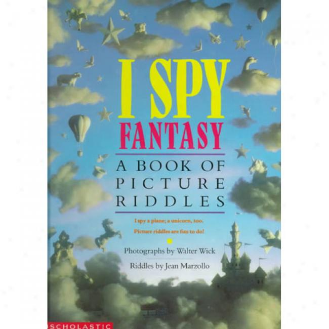 I Spy Fantasy: A Book Of Picture Riddles By Jean Marzollo, Isbn 0590462954