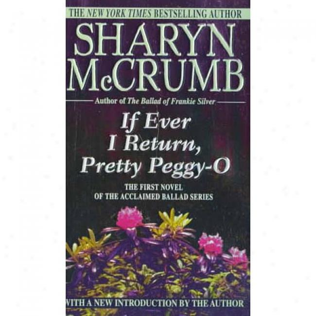 If Ever I Return, Pretty Peggy O. By Sharyn Mccrumb, Isbn 0345369068