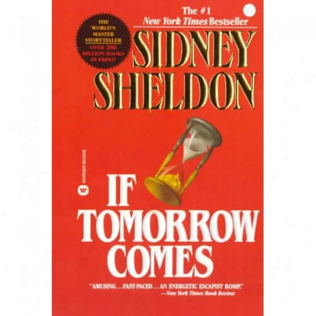 If Tomorrow Comes By Sidney Sheldon, Isbn 0446357421
