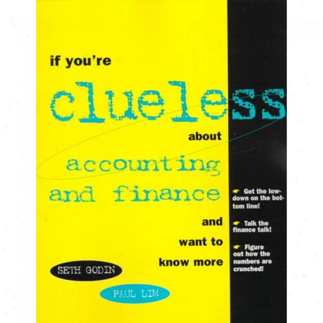 If You're Clueless About Accounting And Finance And Want To Know More By Seth Godin, Isbn 0793128811