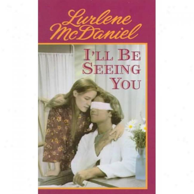 I'll Be Seeing You By Lurlene Mcdaniel, Isbn 0553557187