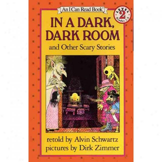 In A Dark, Dark Room, And Other Scqry Stories In the name of Alvin Schwartz, Isbn 0064440907