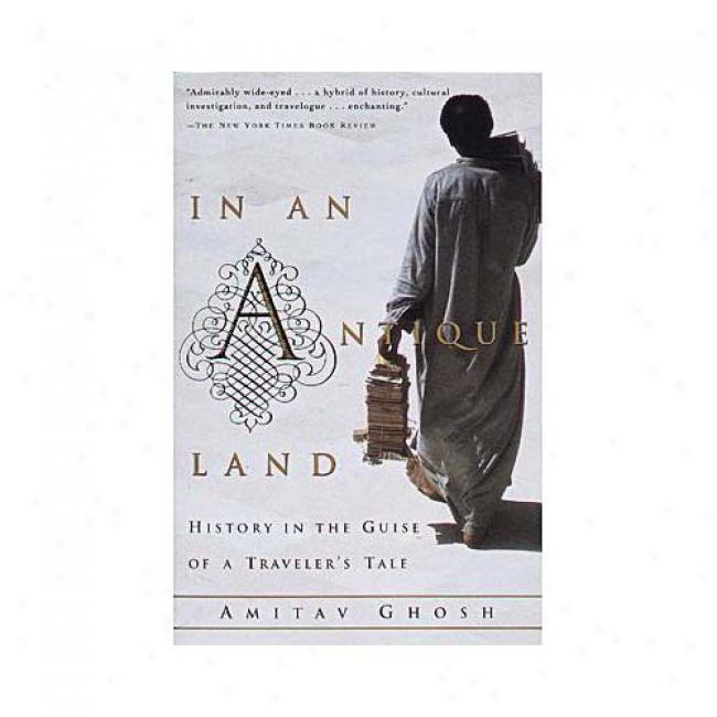 In An Antique Land By Ghosh Amitav, Isbn 0679727833