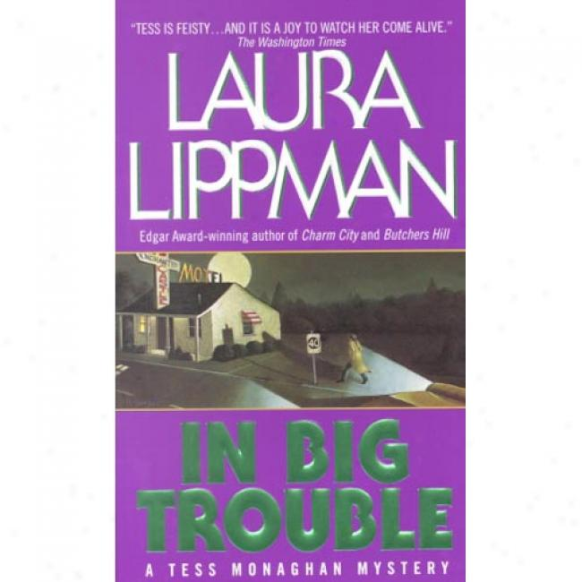 In Big Trouble By Laura Lippman, Isbn 0380798476