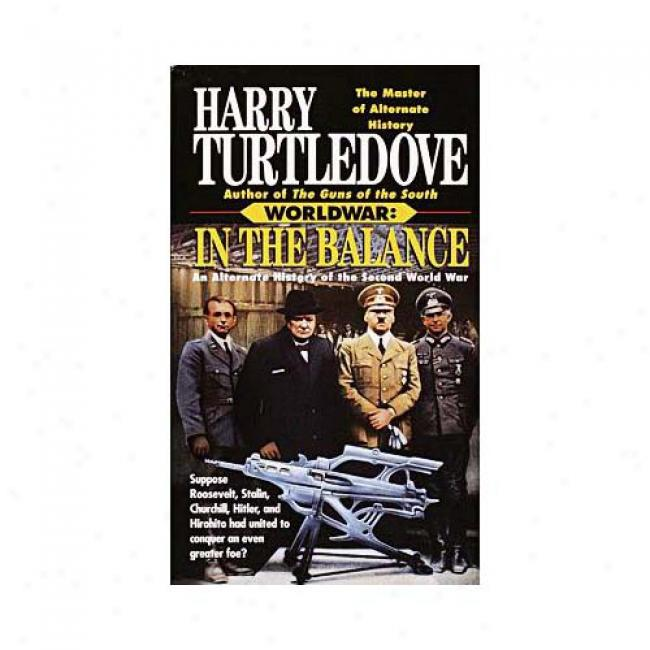 In The Balance By Hqrry Turtledove, Isbn 0345388526