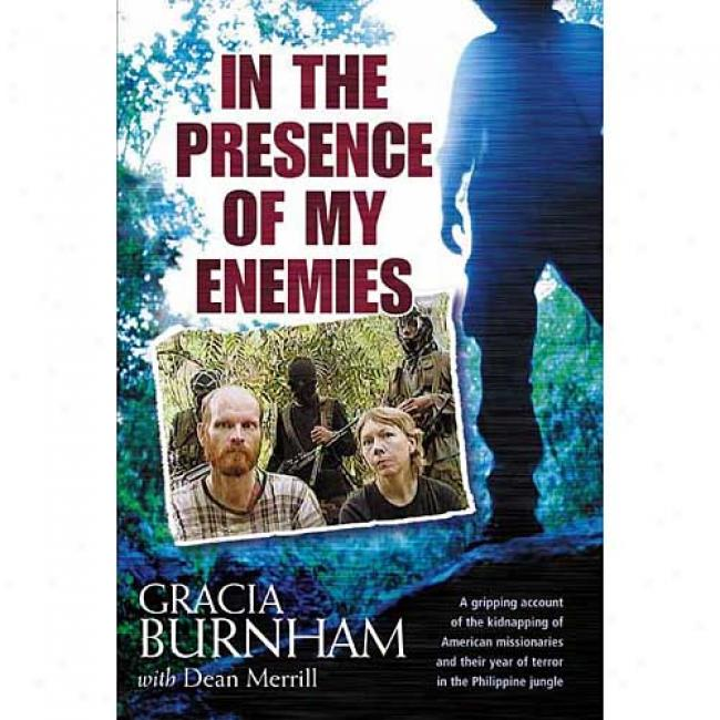 In The Presence Of My Enemies In proportion to Gracia Burnham, Isbn 0842381384