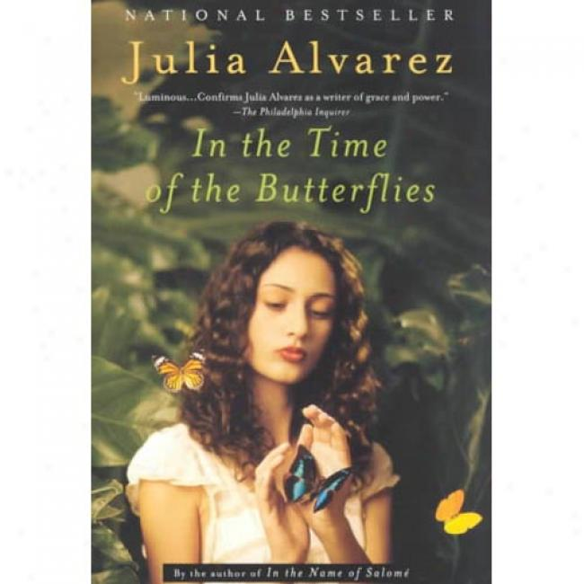In The Timee Of The Butterflies By Julia Alvarez, Isbn 0452274427