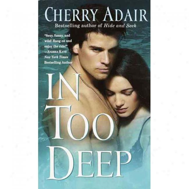 In Too Deep By Cherry Adair, Isbn 0840120013