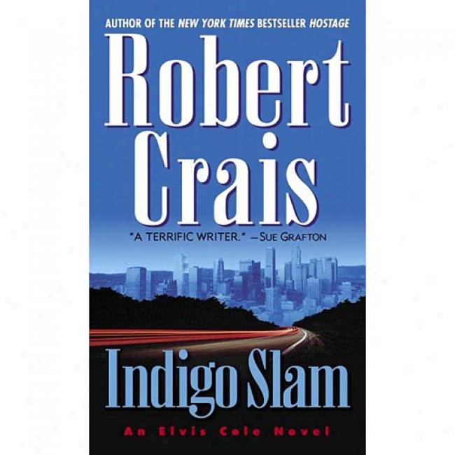 Indigo Slam By Robert Crais, Isbn 0345435648