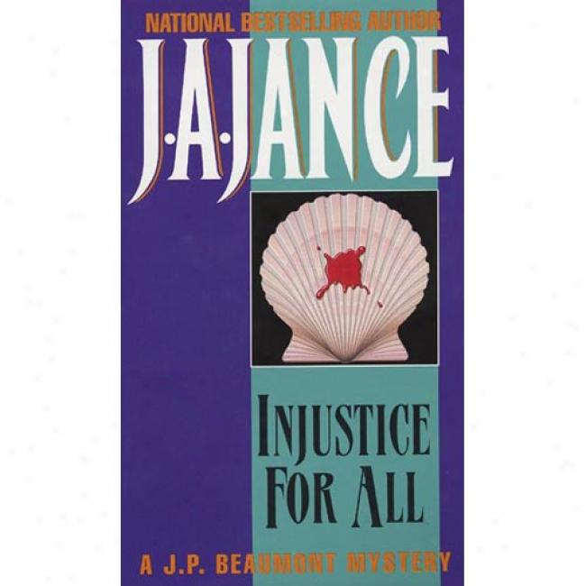 Injustice For All By J. A. Jance, Isbn 0380896419