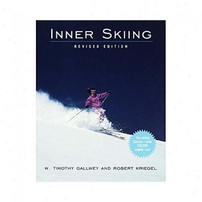 Inner Skiing By W. Timothy Gallwey, Isbn 0679778276