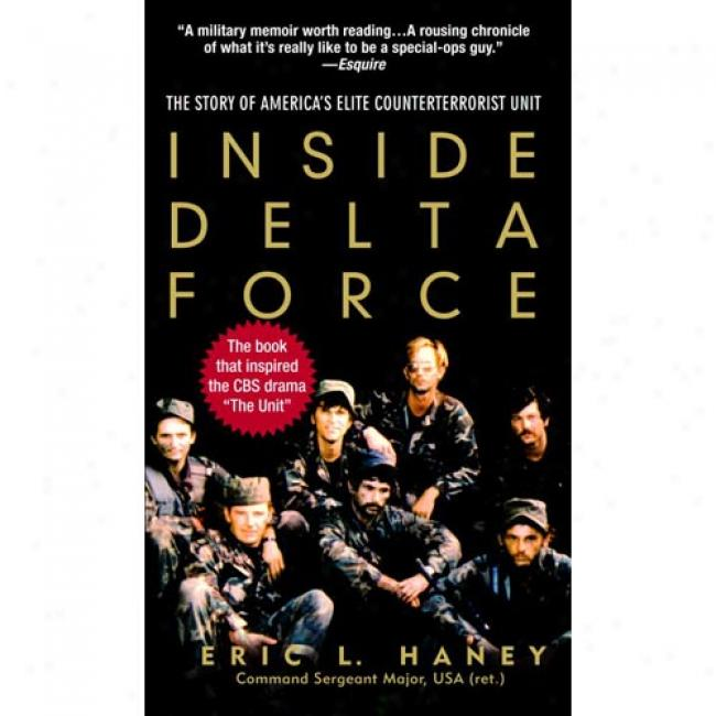 Inside Delta Force: The Stor6 Of America's Elite Counterterrorist Unit