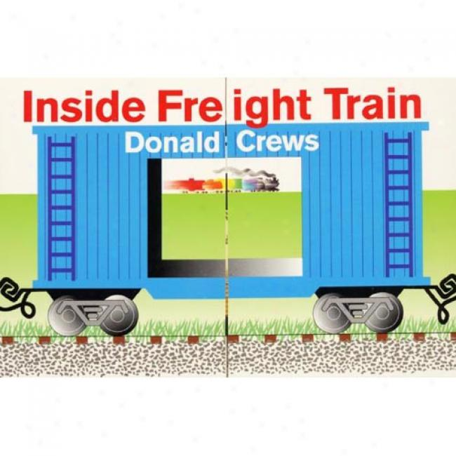 Inside Freight Train By Donald Crews, Isbn 0688170870