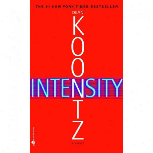 Intensity By Dean R. Koontz, Isbn 0553582917
