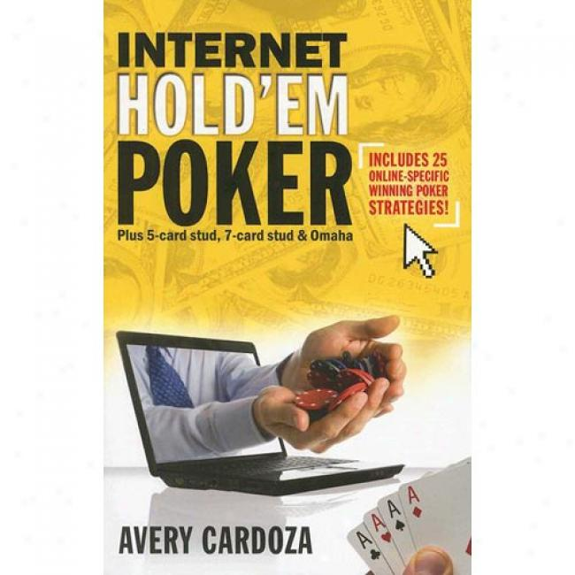 Internet Hold'em Poker: More 5- And 7-card Stud And Omaha