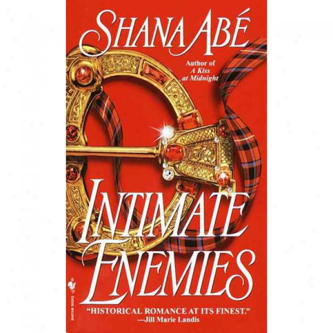 Intimate Enemies By Shana Abe, Isbn 0553581996