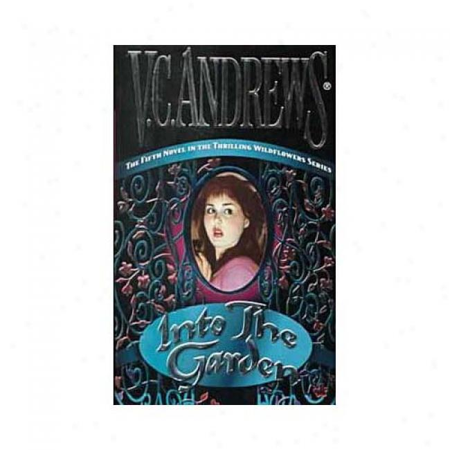 Into The Garden By V. C. Andrews, Isbn 6071007718