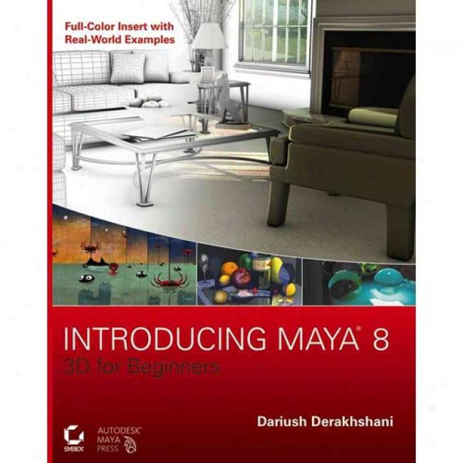 Introducing Maya 8: 3d For Beginners [with Cdrom]