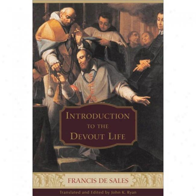Introduction To The Devout Life: Saint Francis De Sales From Joyn Ryan, Isbn 0385030096