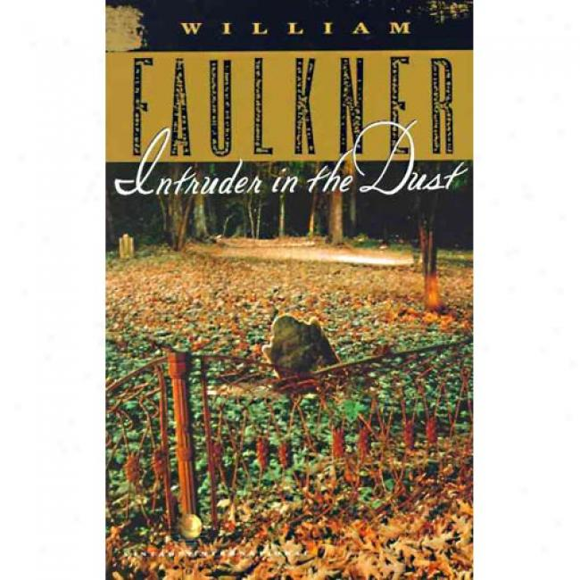 Inyruder In The Dust By William Faulkner, Isbn 0779736514