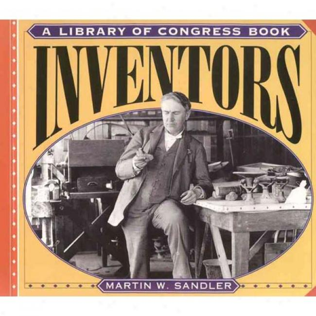 Inventors By Martin W. Sandler, Isbn 0064467465