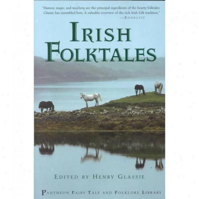 Irish Folktales By Henry Glassie, Isbn 0679774122
