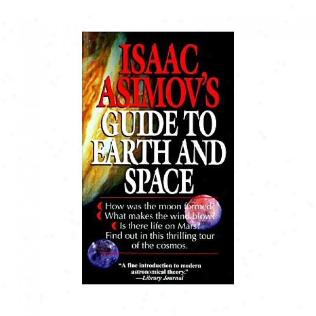 Isaac Asimov's Guide To Earth And Space By Isaac Asimov, Isbn 0449220591