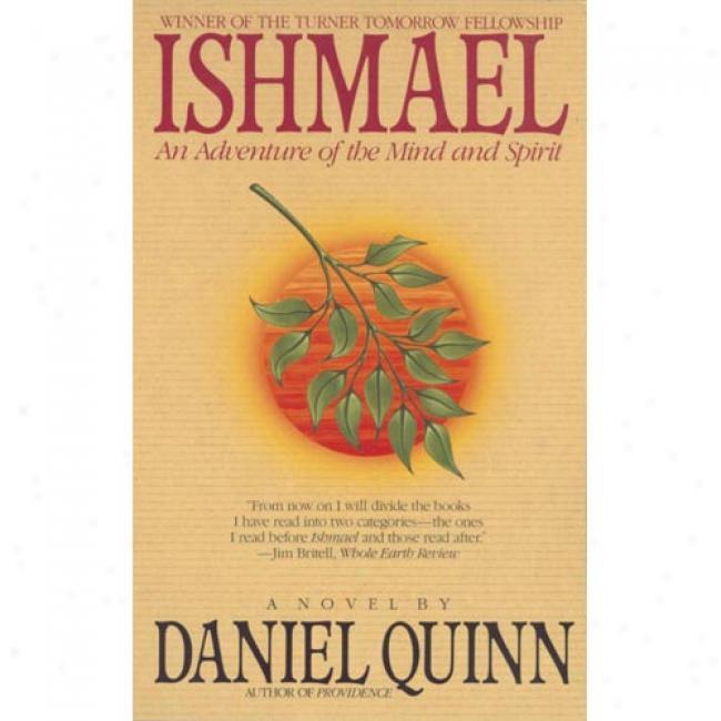 Ishmael By Daniel Quinn, Isbn 0553375407