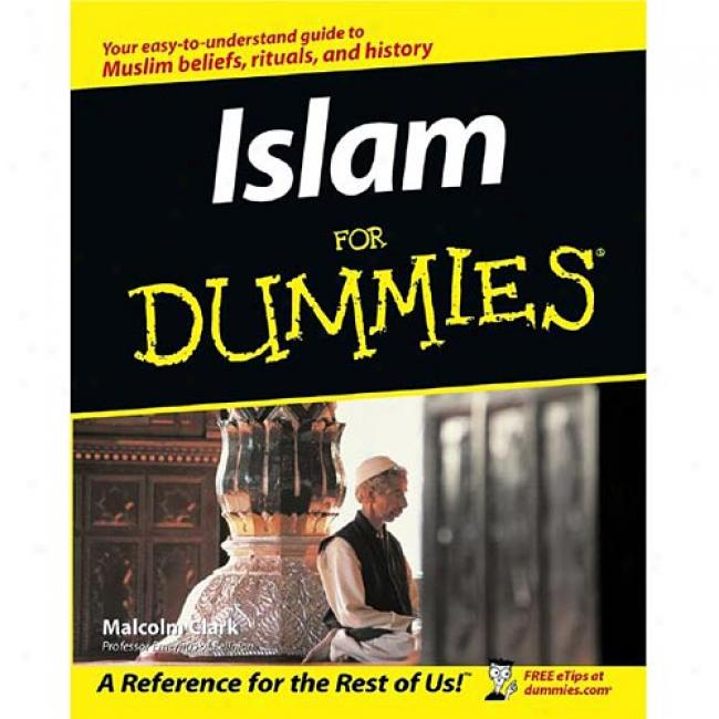 Islam For Dummies By Malcolm Clark, Isbn 0764555030