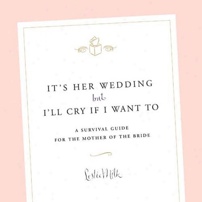 It's Hsr Wedding But I'll Cry If I Want To: A Survival Guide Foor The Mother Of The Bride