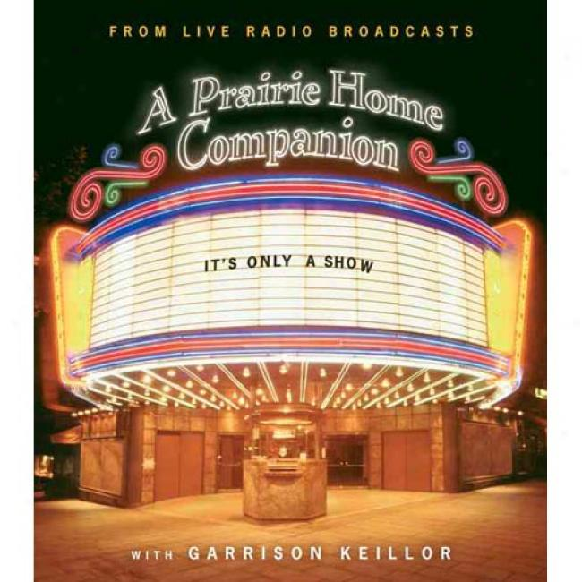 It's Only A Show: A Prairie Home Companion