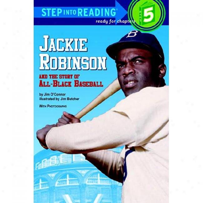 Jackie Robinson And The Story Of All-black Baseball By Jim O'connor, Isbn 0394824563