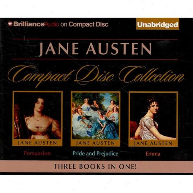 Jane Austen Compact Disc Collection: Pride And Injure, Persuasion, Emma