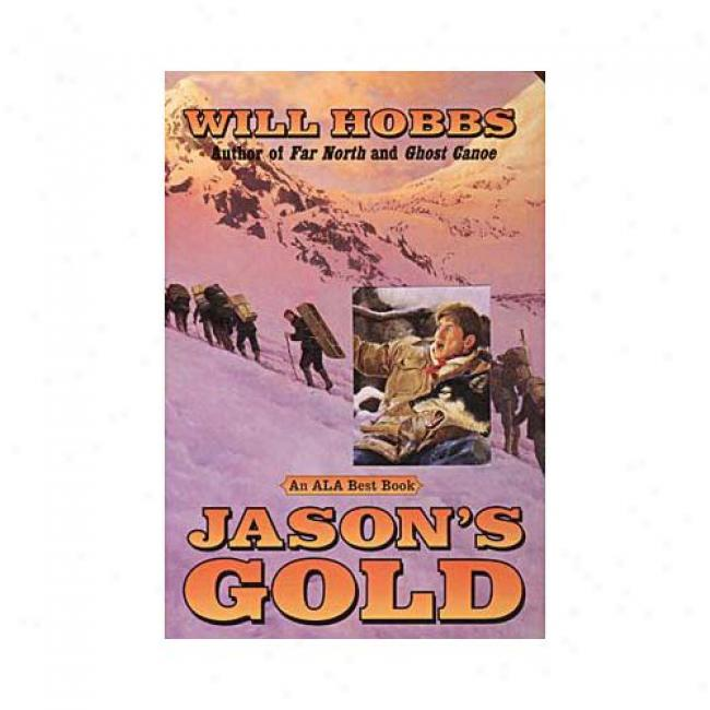Jason's Gold By Will Hobbs, Isbn 0380729148