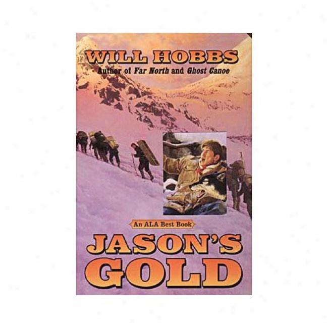 Jason's Gold By Will Hobbs, Isbn 0380729148