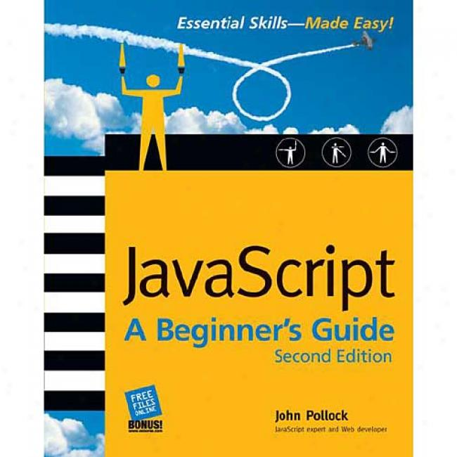 Javascript 2.0: A Beginner's Guide By John Pollock, Isbn 0072227907