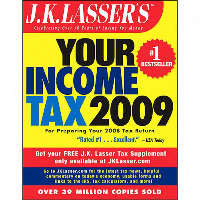 J.k. Lasser's Your Income Tax: For Preparing Your 2008 Tax Recur