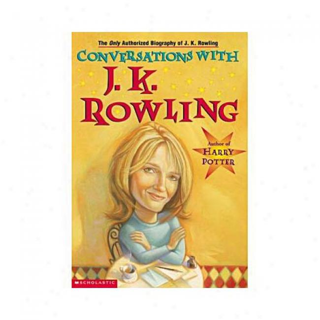 J.k. Rowling: In Her Own Words By J. K. Rowling, Isbn 0439314550