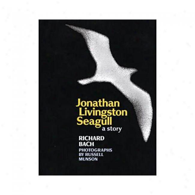Jonathan Livingston Seagull By Richard Bach, Isbn 0684846845
