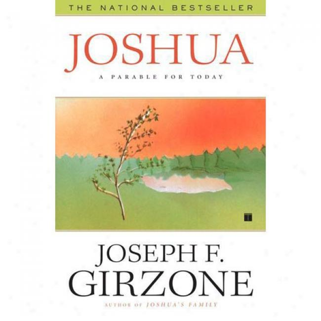 Joshua: A Parable For Today By Joseph F. Girzone, Isbn 0684813467