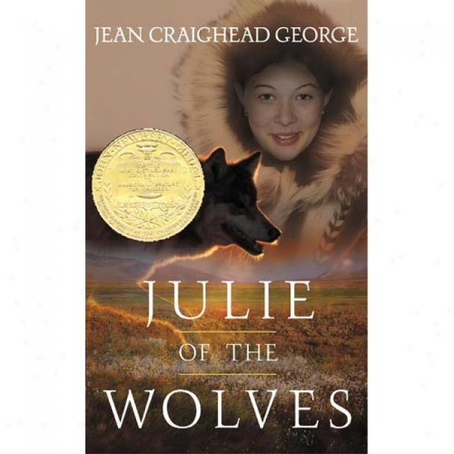 Julie Of The WolvesB y Jean Craighead George, Isbn 0060540958