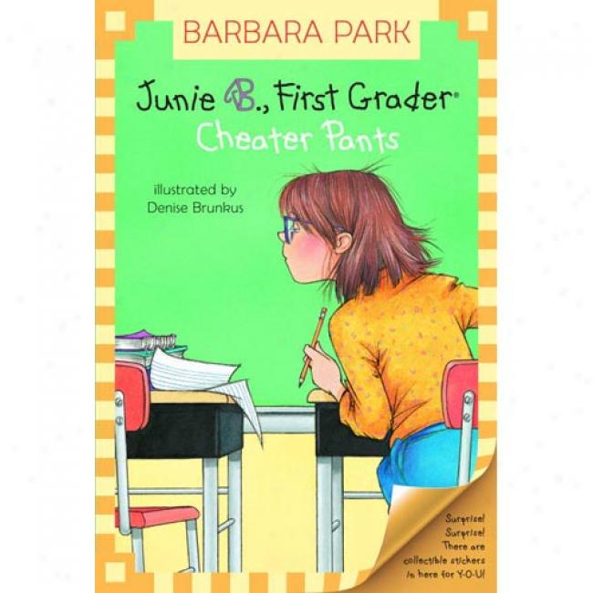 Junie B., Fidst Grader: Cheater Pants By Barbara Park, Isb 0375823026