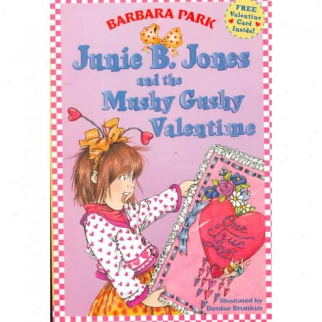 Junie B. Jones And The Myshy Gushy Valentime With Other By Barbara Park, Isbn 03375800395