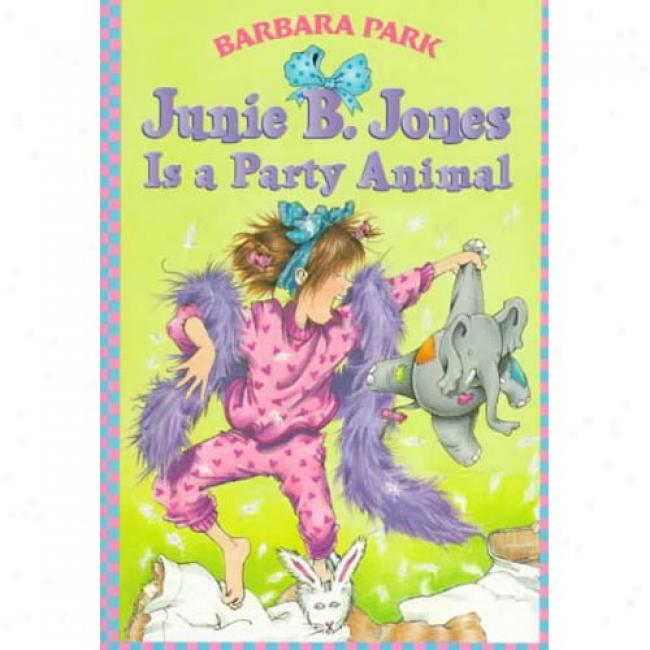 Junie B. Jones Is A Party Animal By Barbara Park, Isbn 067988663x