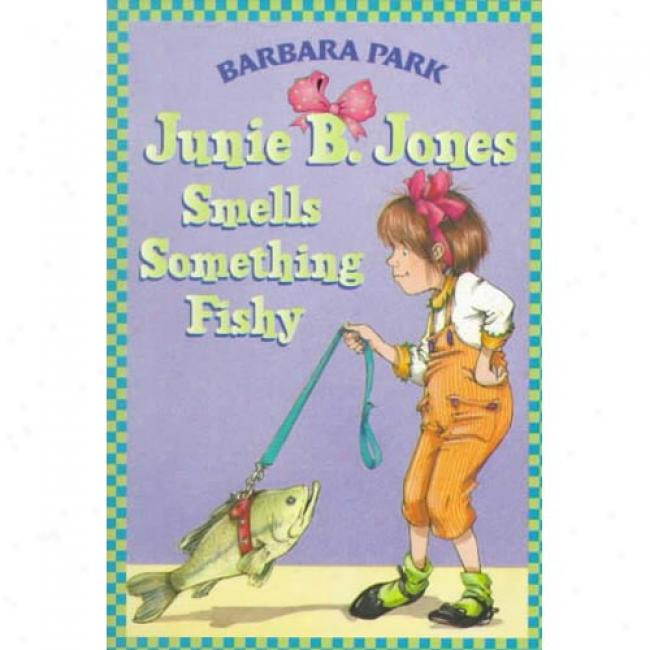 Junie B. Jones Smells Something Fishy By Barbara Park, Isbn 0679891307