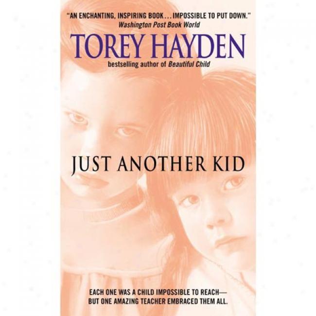 Juat Another Kid By Torey L. Hayden, Isbn 0380705648