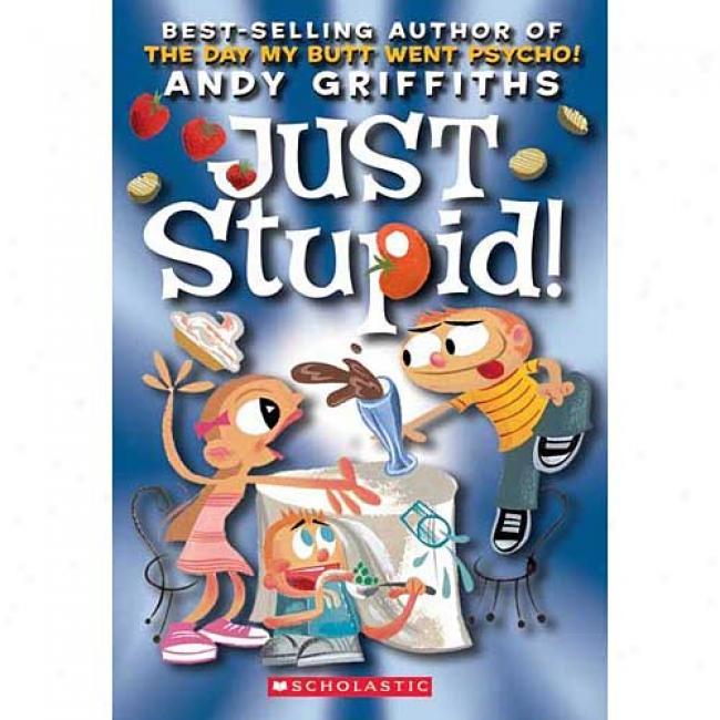 Just Stupid