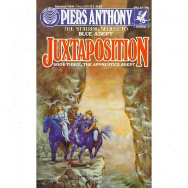 Juxtaposition In the name of Piers Anthony, Isbn 0345349342