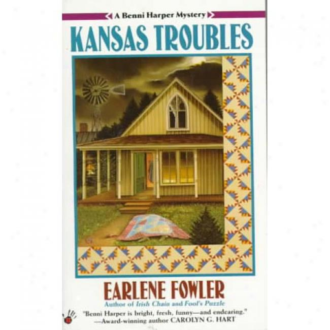 Kansas Troubles: A Benni Harpee Mystery By Earlene Fowler, Isbn 0425156966