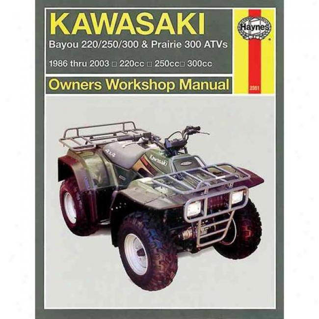 Kawasaki Bayou 220/300 & Prairie 300 Atv Owners Workshop Manual